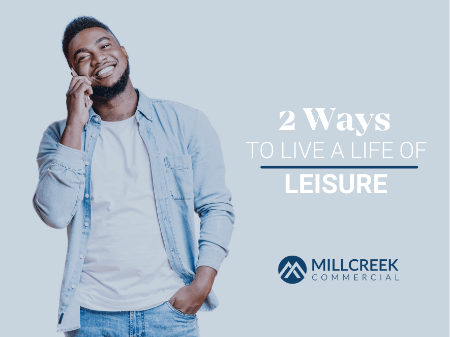 2 Ways to Begin a Leisurely Lifestyle through Commercial Real Estate