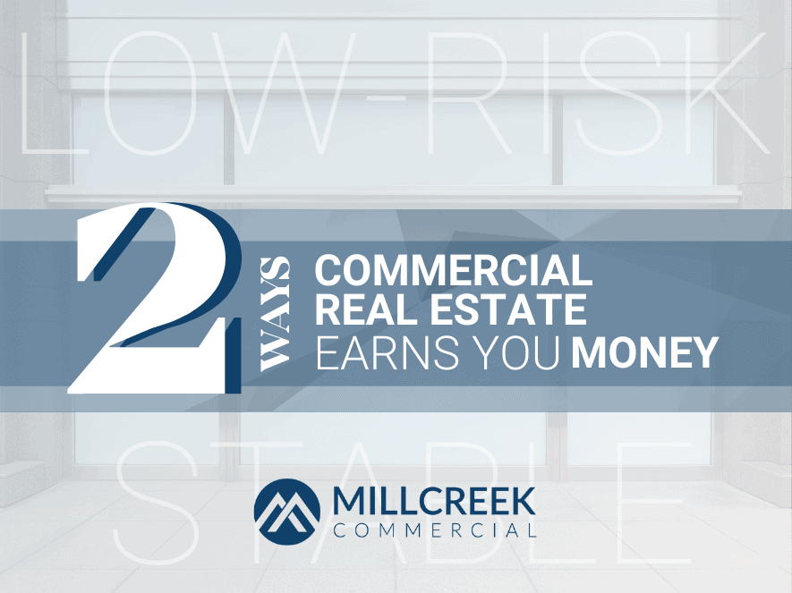 2 Ways Commercial Real Estate Makes Money For You
