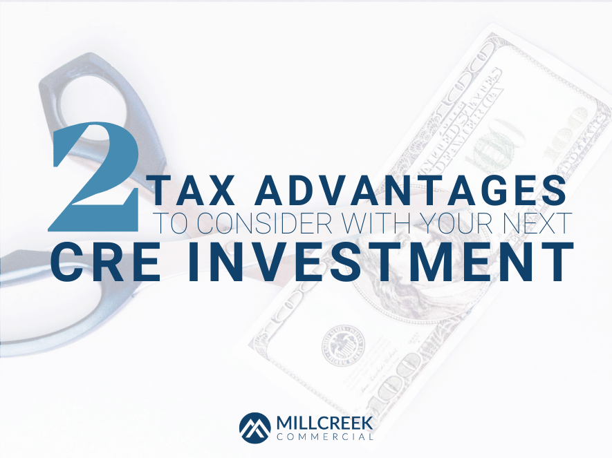 2 Tax Advantages to Consider with Your Next CRE Investment