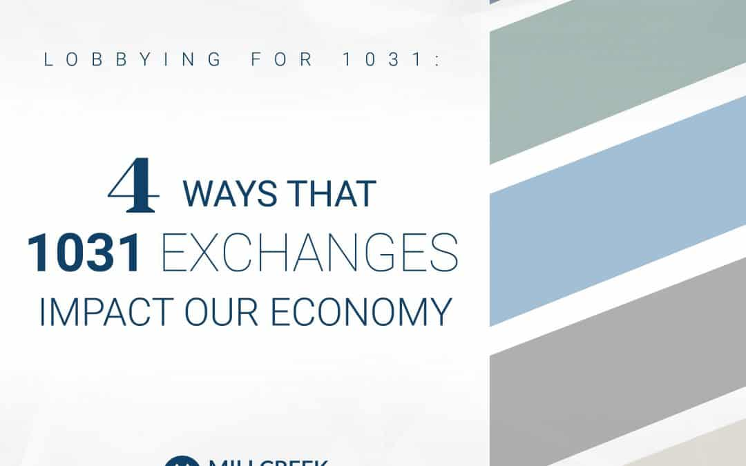 Lobbying for 1031: 4 Ways that 1031 Exchanges Impact Our Economy