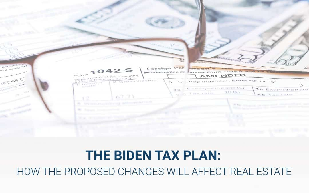The Biden Tax Plan: 5 Ways that the Proposed Changes Will Affect Real Estate