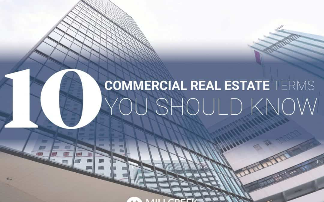 10 Commercial Real Estate Terms You Should Know